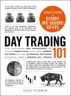 Day Trading 101: From Understanding Risk Management and Creating Trade Plans to Recognizing Market Patterns and Using Automated Software, an Essential Primer in Modern Day Trading (Adams 101) Cover Image
