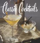 Classic Cocktails: (Tiny Folio) Cover Image