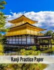 Kanji Practice Paper: Japanese Writing Genkouyoushi Notebook: 8.5x11 Inches, 120 Pages Cover Image