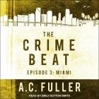 The Crime Beat: Episode 3: Miami Cover Image