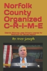 Norfolk County Organized C-R-I-M-E: District Attorney uses Driver's License for Extortion for Bonds Payout Cover Image