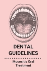 Dental Guidelines: Mucositis Oral Treatment: Dental Guide For Implants Cover Image