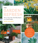 The Garden Refresh: How to Give Your Yard Big Impact on a Small Budget Cover Image