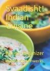 Svaadisht! Indian Cuisine: Recipe Organizer Cover Image