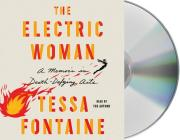 The Electric Woman: A Memoir in Death-Defying Acts Cover Image