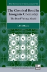 The Chemical Bond in Inorganic Chemistry: The Bond Valence Model Cover Image