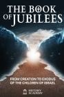 The Book of Jubilees: From Creation to Exodus of the Children of Israel Cover Image
