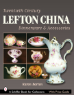 Twentieth Century Lefton China Dinnerware & Accessories (Schiffer Book for Collectors with Price Guide) Cover Image