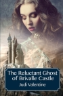 The Reluctant Ghost of Brivalle Castle Cover Image