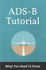 ADS-B Tutorial: What You Need To Know: Ads Black Friday 2019 Cover Image