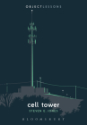 Cell Tower (Object Lessons) Cover Image