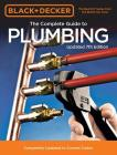 Black & Decker The Complete Guide to Plumbing Updated 7th Edition: Completely Updated to Current Codes (Black & Decker Complete Guide) Cover Image