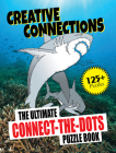 Creative Connections: The Ultimate Connect-the-Dots Puzzle Book Cover Image