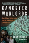 Gangster Warlords: Drug Dollars, Killing Fields, and the New Politics of Latin America Cover Image