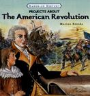 Projects about the American Revolution (Hands-On History) Cover Image