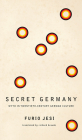 Secret Germany: Myth in Twentieth-Century German Culture (The Italian List) Cover Image