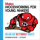 Woodworking for Young Makers: Fun and Easy Do-It-Yourself Projects Cover Image