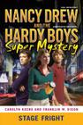 Stage Fright (Nancy Drew/Hardy Boys #6) Cover Image