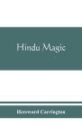 Hindu magic: an expose of the tricks of the yogis and fakirs of India Cover Image