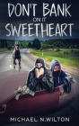 Don't Bank On It Sweetheart Cover Image
