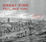 Great Fire: Troy, New York Cover Image