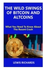 The Wild Swings of Bitcoin and Altcoins: What You Need To Know About The Recent Crash Cover Image