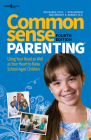 Common Sense Parenting, 4th Ed.: Using Your Head as Well as Your Heart to Raise School Age Children Cover Image