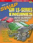 How to Swap GM LS-Series Engines Into Almost Anything Cover Image