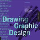 Drawing for Graphic Design: Understanding Conceptual Principles and Practical Techniques to Create Unique, Effective Design Solutions Cover Image