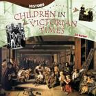 Children in Victorian Times (Step Up History) Cover Image