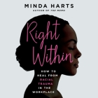 Right Within Lib/E: How to Heal from Racial Trauma in the Workplace Cover Image
