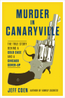 Murder in Canaryville: The True Story Behind a Cold Case and a Chicago Cover-Up Cover Image