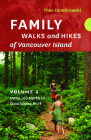 Family Walks and Hikes of Vancouver Island -- Volume 2: Streams, Lakes, and Hills from Nanaimo North to Strathcona Park Cover Image