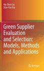 Green Supplier Evaluation and Selection: Models, Methods and Applications Cover Image