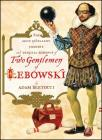 Two Gentlemen of Lebowski: A Most Excellent Comedie and Tragical Romance Cover Image