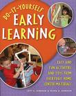 Do-It-Yourself Early Learning: Easy and Fun Activities and Toys from Everyday Home Center Materials Cover Image