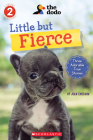 Little But Fierce (The Dodo: Scholastic Reader, Level 2) Cover Image