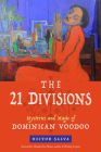 The 21 Divisions: Mysteries and Magic of Dominican Voodoo Cover Image