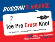 Russian Slanguage: A Fun Visual Guide to Russian Terms and Phrases Cover Image