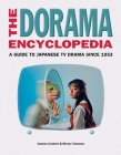The Dorama Encyclopedia: A Guide to Japanese TV Drama Since 1953 Cover Image