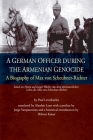 A German Officer During the Armenian Genocide: A Biography of Max von Scheubner Richter Cover Image