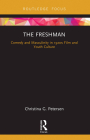 The Freshman: Comedy and Masculinity in 1920s Film and Youth Culture Cover Image