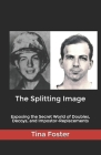 The Splitting Image: Exposing the Secret World of Doubles, Decoys, and Impostor-Replacements Cover Image