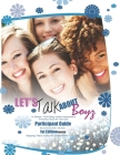 Let's Talk about Boyz Teen Dating Violence Awareness and Prevention for Teen Girls: Participant Guide Color Version Revised Edition 1 Cover Image