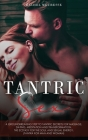 Tantric Sex: A Groundbreaking Step to Tantric Secrets for Massage, Dating, Meditation and Transformation. The Ecstasy for the Soul Cover Image