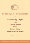 Journeys of Simplicity: Traveling Light with Thomas Merton, Bashō, Edward Abbey, Annie Dillard & Others Cover Image