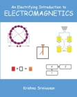 An Electrifying Introduction to Electromagnetics Cover Image