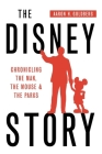 The Disney Story: Chronicling the Man, the Mouse, and the Parks Cover Image