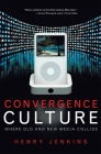 Convergence Culture: Where Old and New Media Collide Cover Image