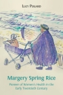 Margery Spring Rice: Pioneer of Women's Health in the Early Twentieth Century Cover Image